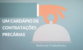 A Reforma Trabalhista criou um cardápio de contratos precários