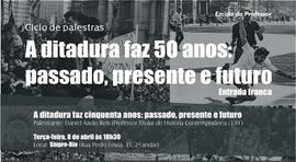 A ditadura faz 50 anos: presente, passado e futuro