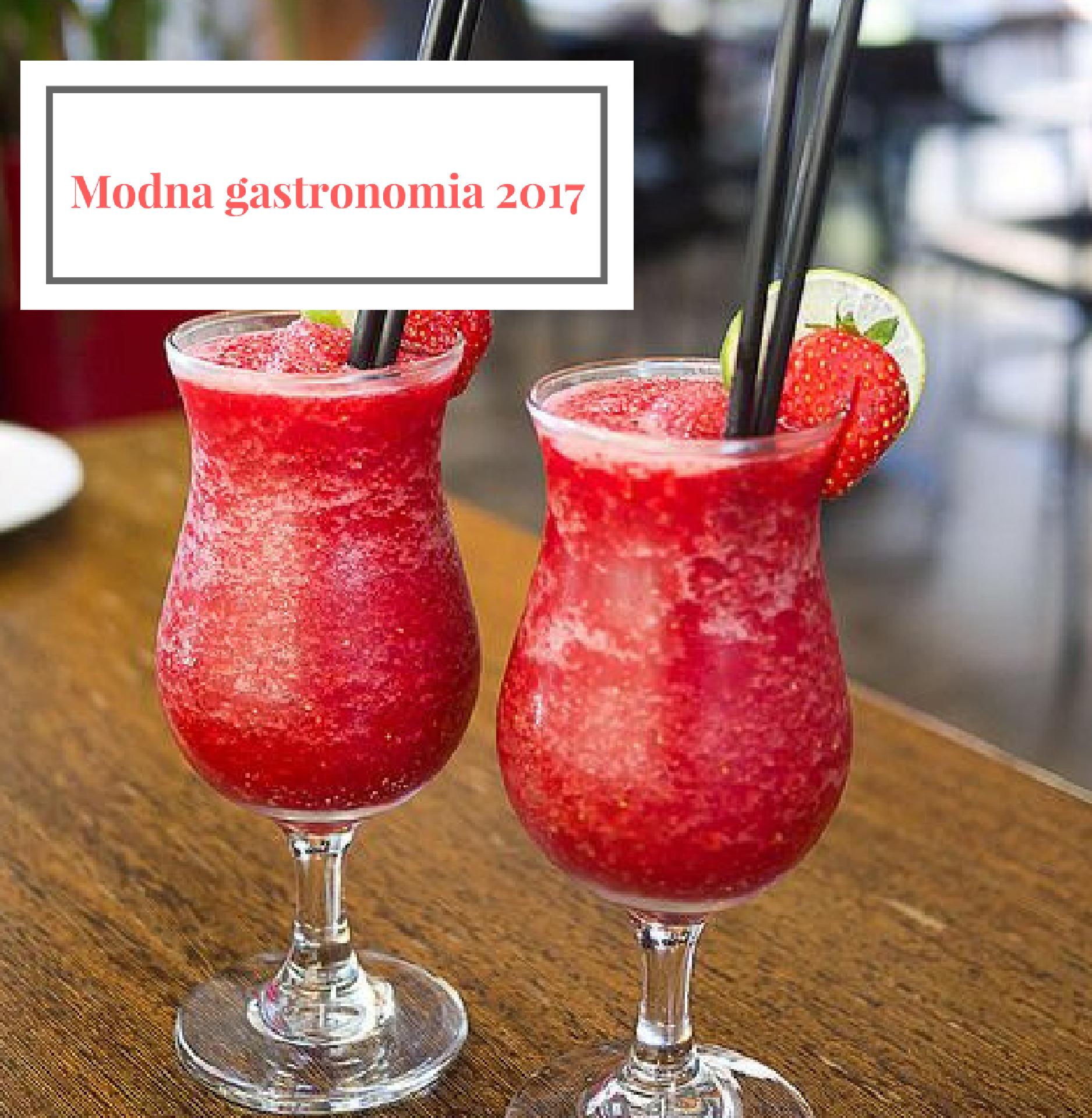 Trendy w gastronomii w 2017 roku