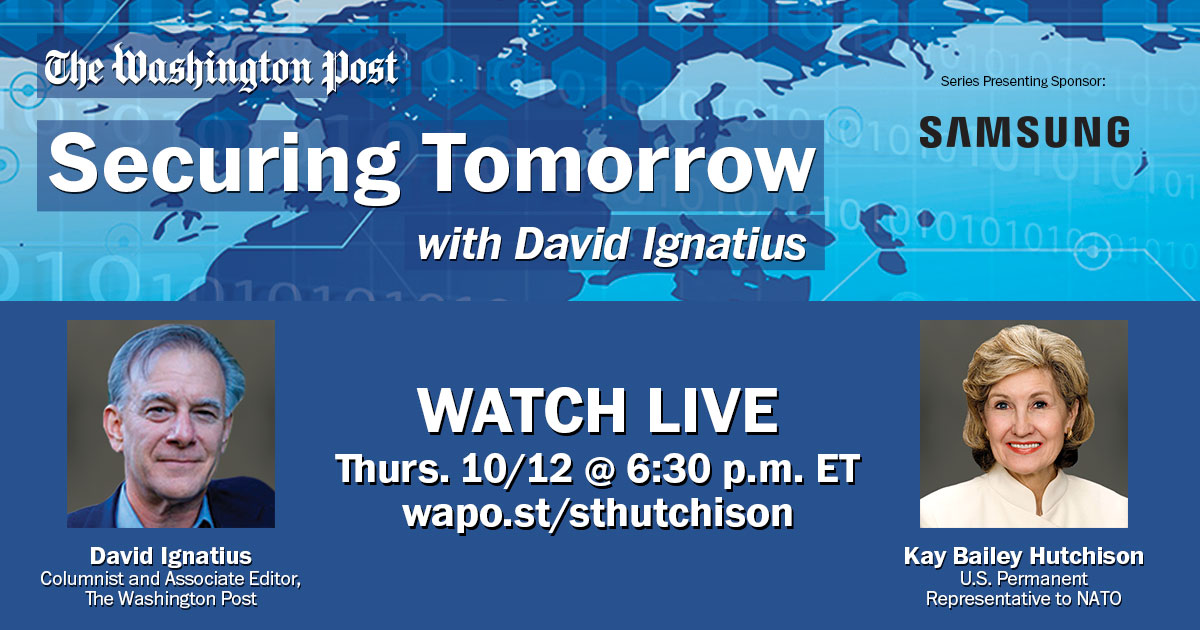 Securing Tomorrow with David Ignatius and Amb. Kay Bailey Hutchison