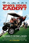 Who's Your Caddy? (2007)