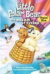 The Little Polar Bear: The Dream of Flying (2003)