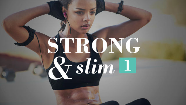 Strong & Slim 1