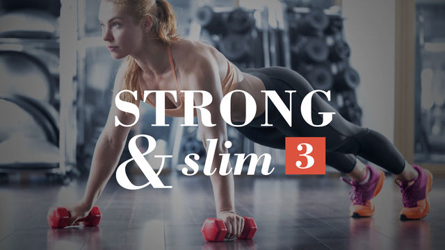 Strong & Slim 3