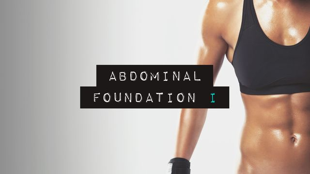 Abdominal Foundation I