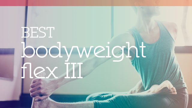 Best Bodyweight Flex III