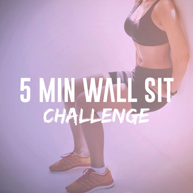 Wall Sit Challenge 5 Minute Wall Sit Chal...