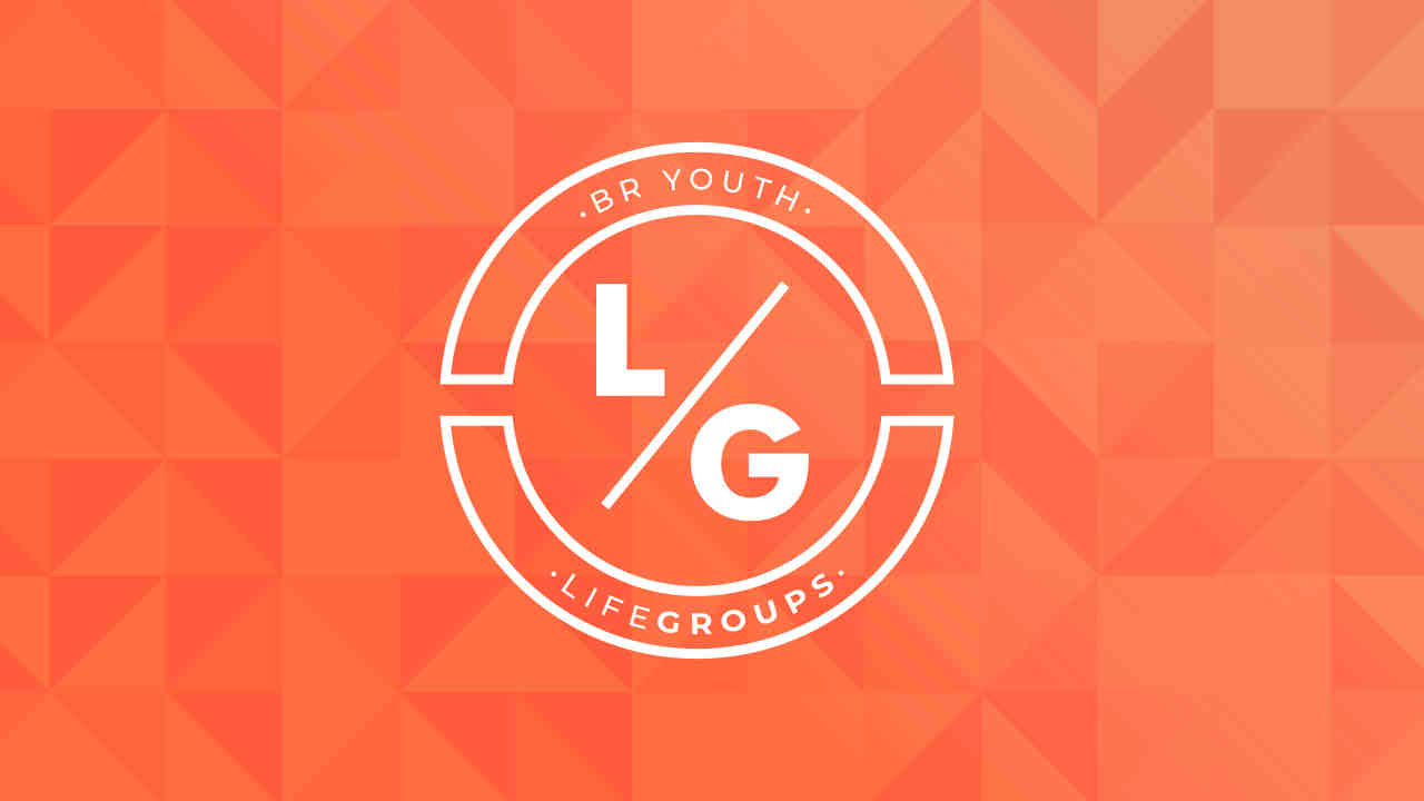 Br youth lifegroups