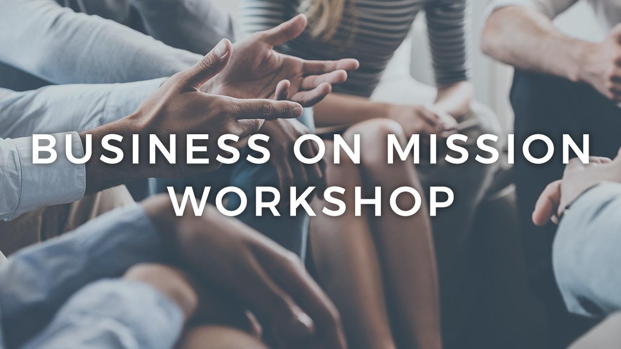 Business on mission workshop