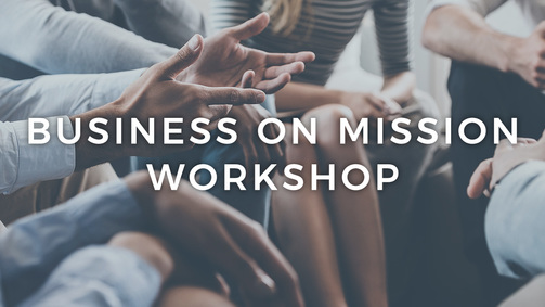 Business on mission workshop