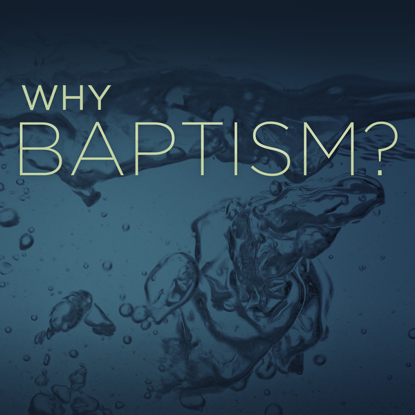 Why baptism podcast