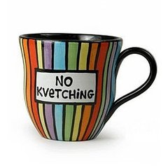 "Caption: ""No Kvetching"" Mug"
