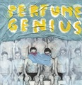 Perfume_genius-_put_your_back_n_2_it_small