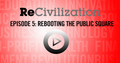 Recivilization_--_playbutton-ep5_small