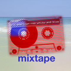 Caption: All American Red White and Blue Mixtape, Credit: Sarah Flanagan Silcott