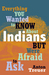 Caption: Anton Treuer: Everything You Wanted To Know About Indians But Were Afraid To Ask
