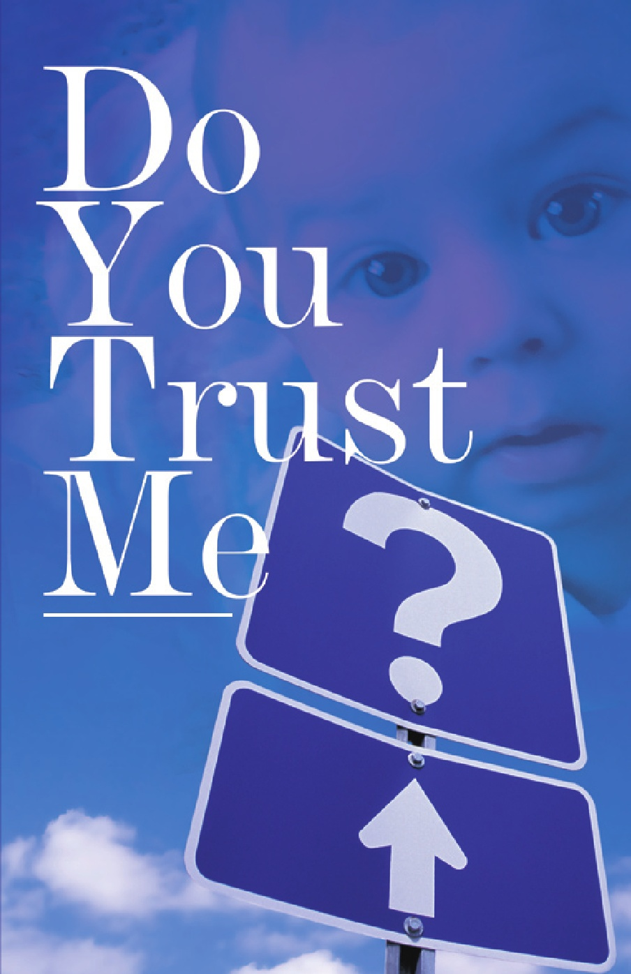 Caption:  &quot;Do You Trust Me?  Allowing Hope to Triumph Over Tragedy&quot; by Jessica Leigh Johnson