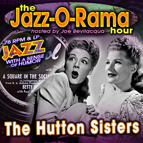 "Caption: Joe Bev presents 78 RPM Jazz with a Sense of Humor: ""The Hutton Sisters, Credit: Lorie B. Kellogg"