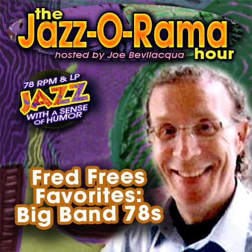 Caption: Big band hits on Joe Bev's Jazz-O-Rama, Credit: Lorie B. Kellogg