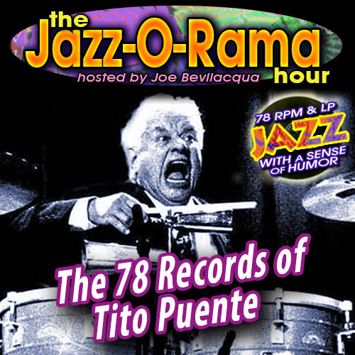 Caption: Remastered Tito Puente 78s on Jazz-O-Rama, Credit: Lorie B. Kellogg