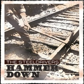 Caption: The SteelDrivers Hammer Down, Credit: Official Album Cover