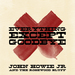 Caption: John Howie, Jr & The Rosewood Bluff, Everything Except Goodbye, Credit: Cover Art By Skillet Gilmore