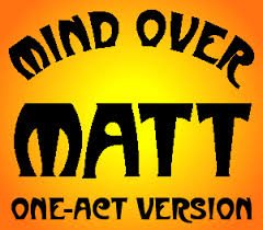 Caption: Mind Over Matt - Performances by the Middle River, MN Community Theater