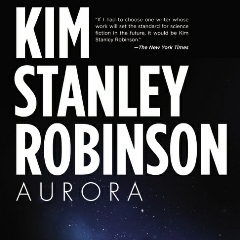 "Caption: ""Aurora"" is the latest novel from Kim Stanley Robinson, Credit: Orbit"
