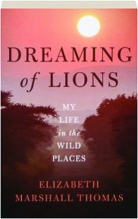 "Caption: ""Dreaming of Lions: My Life in the Wild Places"""