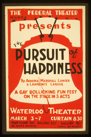 "Caption: The Federal Theatre Div. of W.P.A. presents ""The pursuit of happiness"" by Armina Marshall Langer & Lawrence Langer., Credit: Library of Congress"