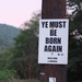 Caption: Ye Must Be Born Again, Credit: Roger May