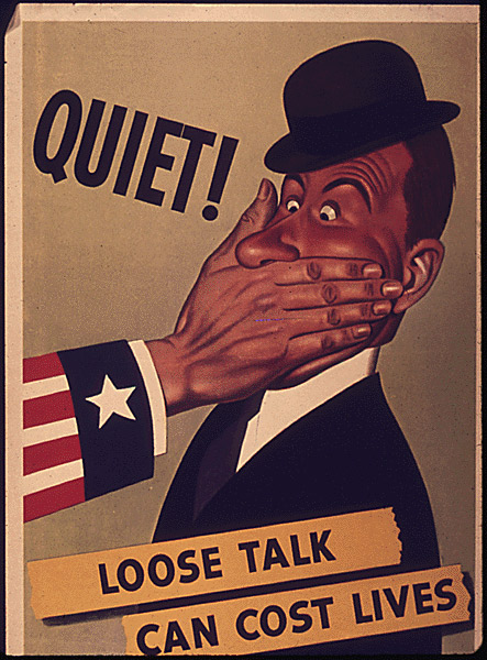 "Caption: ""Quiet! Loose talk can cost lives."" Office of War information 1943. , Credit: Source: National Archives"