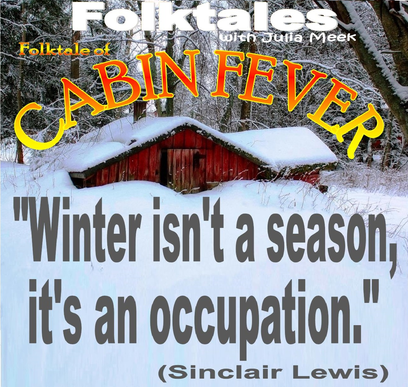 Caption: WBOI's Folktale of Cabin Fever, Credit: Julia Meek