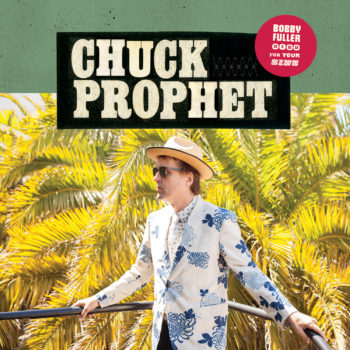 Caption: Chuck Prophet - Bobby Fuller Died for Your Sins