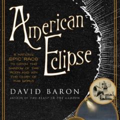 "Caption: ""American Eclipse"" by David Baron, Credit: Liveright/W.W. Norton"