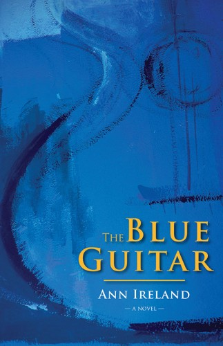 "Caption: Ann Ireland's novel, ""The Blue Guitar"" , Credit: Dundurn Books"