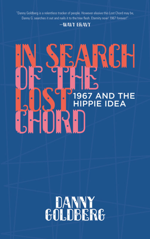 Prx Piece Danny Goldberg In Search Of The Lost Chord 1967 And