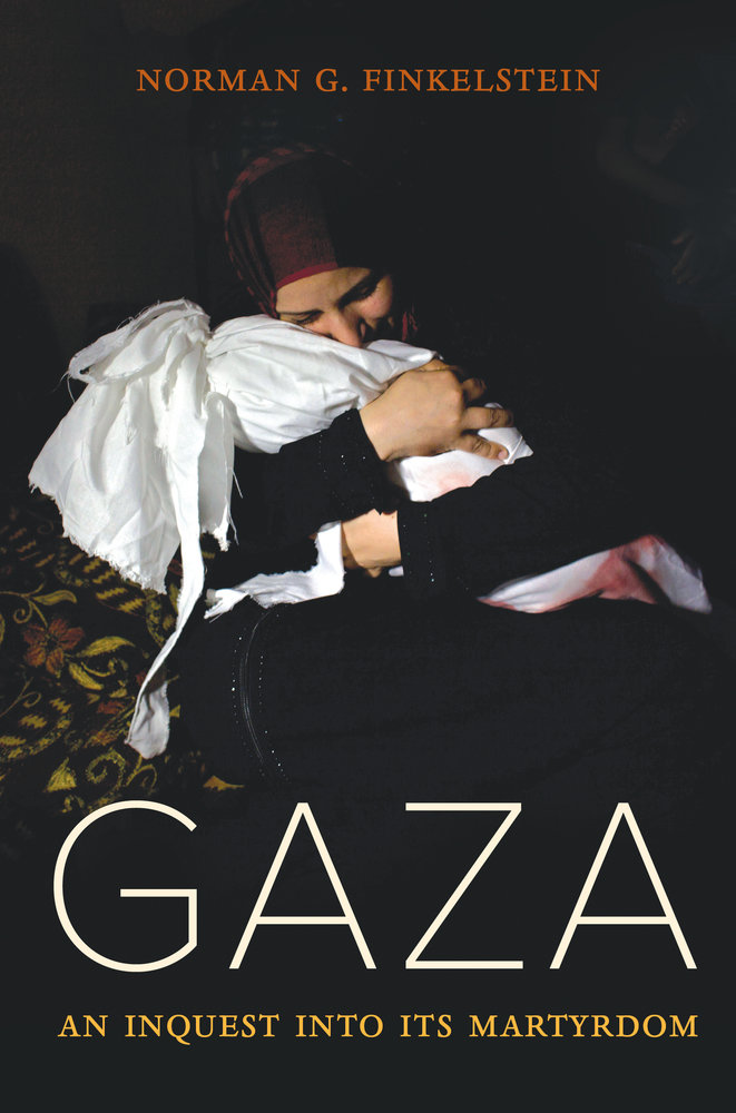 Caption: Norman Finkelstein, Gaza: An Inquest Into Its Martyrdom