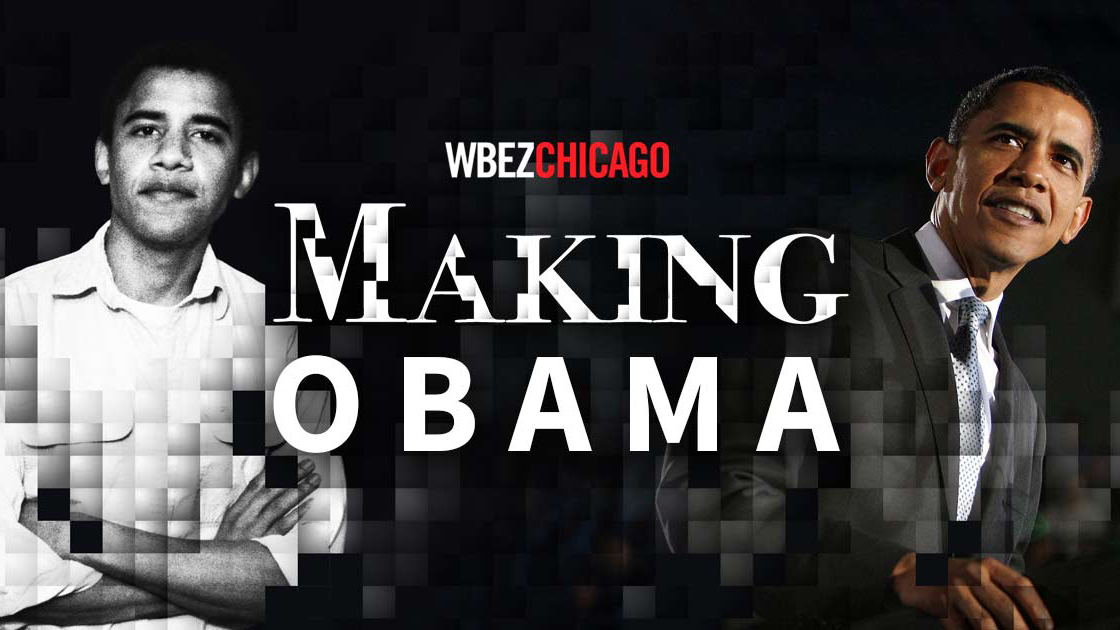 Caption: WBEZ's Making Obama
