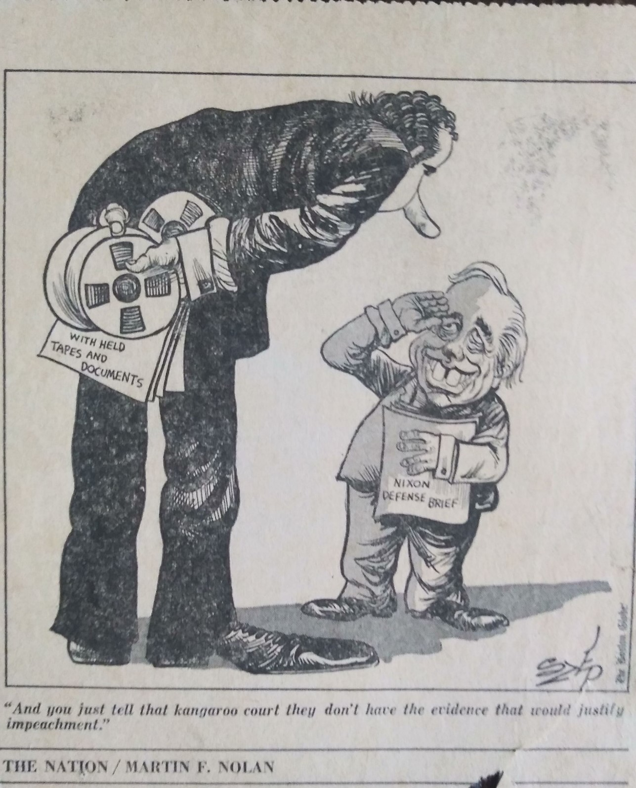 "Caption: 1974 Big Tirade: And you tell that kangaroo court they don't have the evidence that would justify impeachment..."", Credit: Paul Szep, Boston Globe, August, 1974"