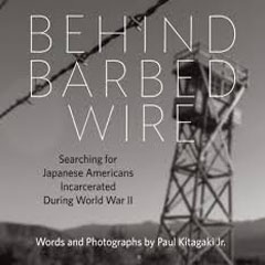 Caption: Behind Barbed Wire book Jacket, Credit: Michael Williams & Richard Cahan