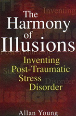 Caption: The Harmony of Illusions , by Allan Young. Published by Princeton University Press, 1997