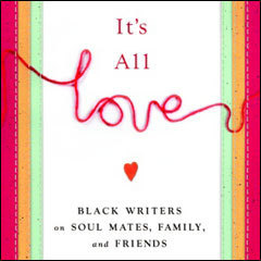 "Caption: Image is from the cover of ""It's All Love"", an anthology edited by Marita Golden."