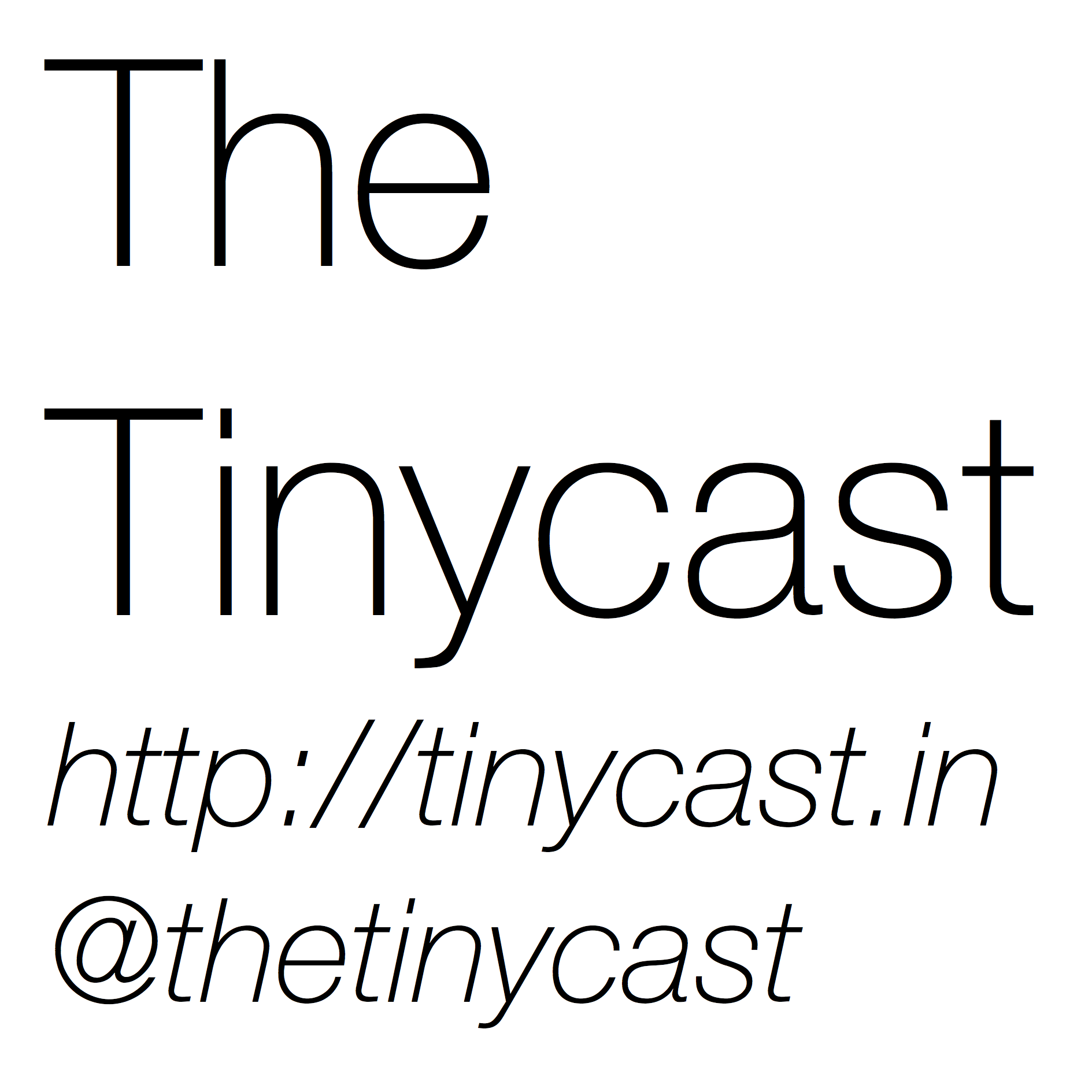 Caption: The Tinycast, Credit: Matt Croydon