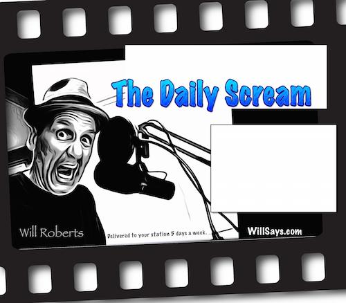 Caption: The Daily Scream - Will Roberts , Credit: WillRobertsUSA