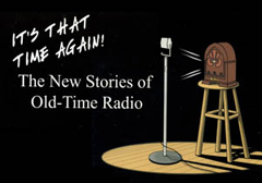 Caption: The first new radio dramas based on classic OTR characters since the 1950s!, Credit: Lorie Kellogg