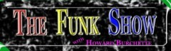 Caption: The Funk Show with Howard Burchette, Credit: thefunkshow.com
