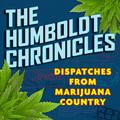 Caption: The Humboldt Chronicles, Credit: Lost Coast Communications, Inc.