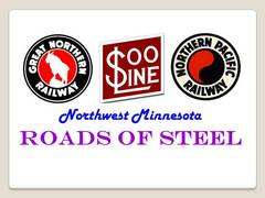 Caption: Northwest Minnesota Roads of Steel
