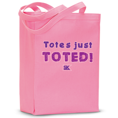"""Totes Just Toted"" Tote Bag"